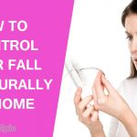 How to Control Hair Fall Naturally at Home?