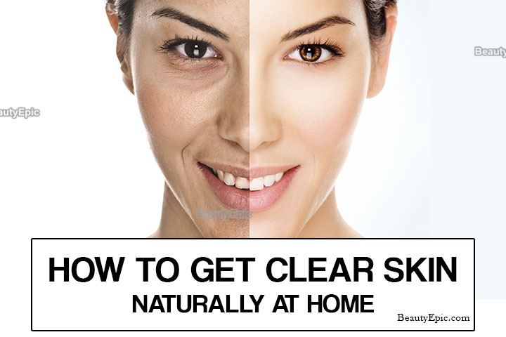 How to Get  Clear Skin Naturally at Home