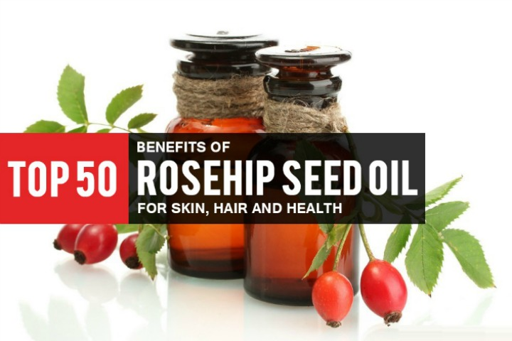 50 Incredible Benefits of Rosehip Seed Oil For Face, Skin, Hair and Health