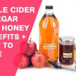 Benefits of Apple Cider Vinegar And Honey: How to Take?