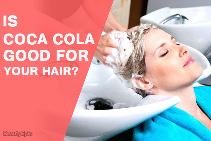 Is Coca Cola Good for Your Hair?