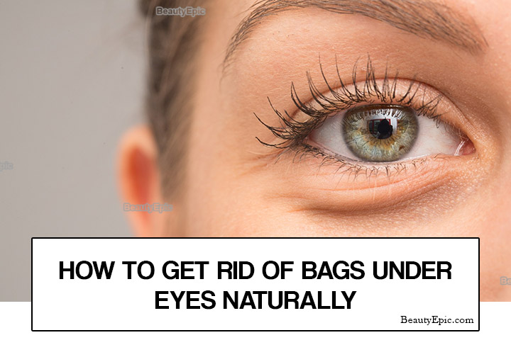How to Get Rid of Bags Under Eyes Naturally