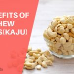20 Amazing Health Benefits and Uses Of Cashew Nuts(kaju)