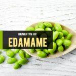 10 Amazing Benefits of Edamame You Should Definitely Know