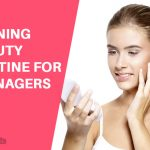 Evening Beauty Routine For Teenagers