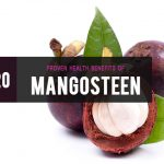Top 20 Mangosteen Health Benefits Which Will Make You Wonder Why It's Not Part Of Your Diet
