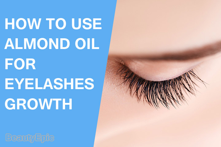 How To Use Almond Oil For Eyelashes Growth
