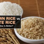 Brown Rice Vs White Rice – Which One Is Better?