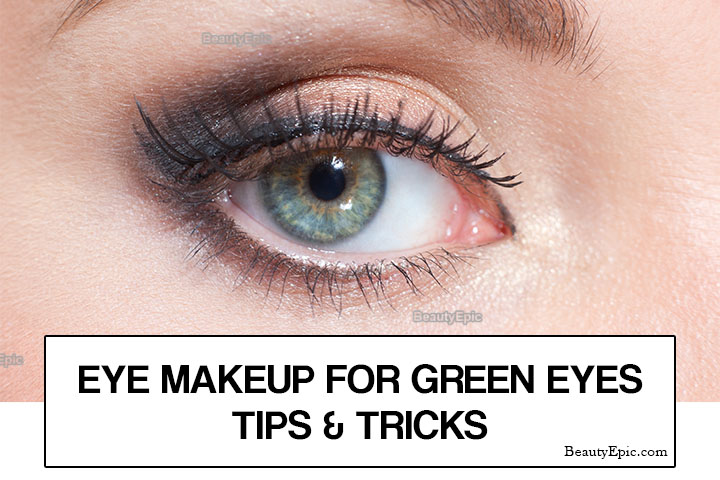 Eye Makeup For Green Eyes – Tips and Tricks