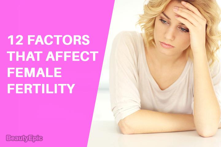 12 Factors That Affect Female Fertility