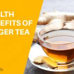 6 Amazing Benefits of Drinking Ginger Tea