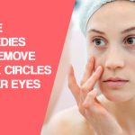 8 Effective Home Remedies to Remove Dark Circles Under Eyes