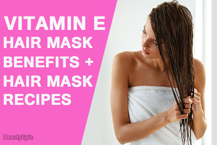 Vitamin E Hair Mask: Benefits + Hair Mask Recipes
