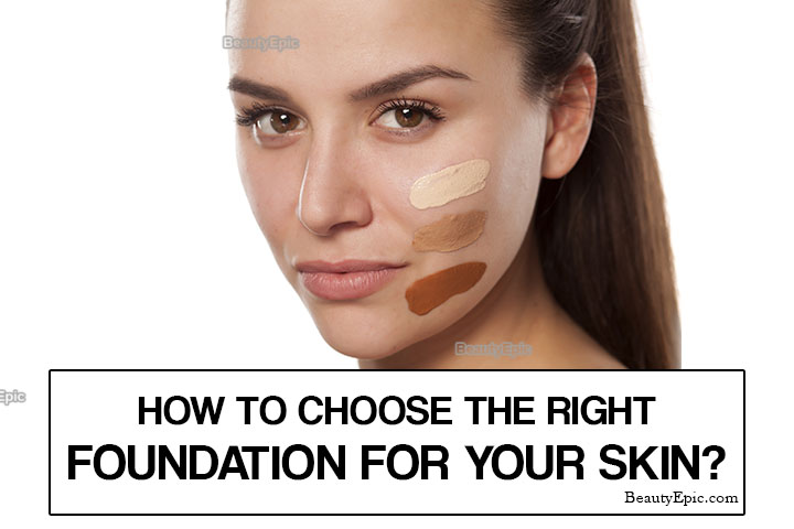 How to Choose the Right Foundation for Your Skin Type and Tone?