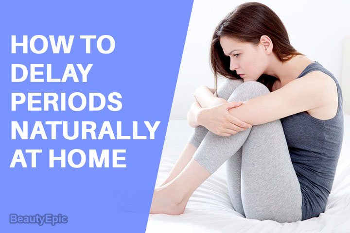 How to Delay Periods Naturally at Home?