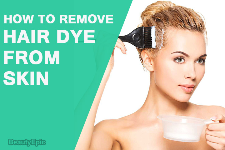 How To Remove Hair Dye From Skin at Home?