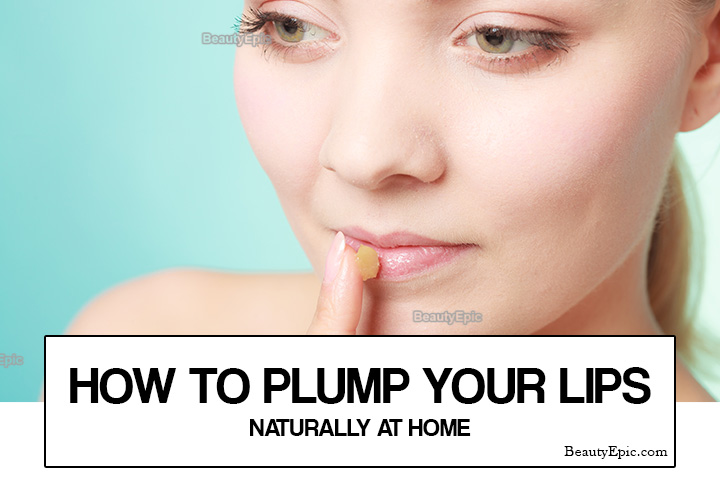How To Plump Your Lips Naturally At Home?