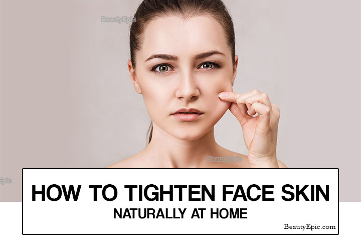 How to Tighten Face Skin Naturally at Home?