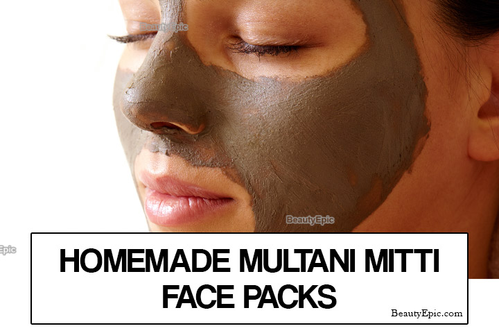 Multani Mitti Face Packs – Benefits & Top 5 Homemade Recipes