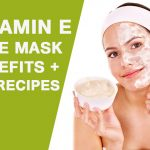 Vitamin E Face Mask: Benefits + Top 8 DIY Recipes