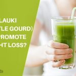 How Lauki (Bottle Gourd) Can Promote Weight Loss?