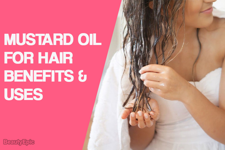 Mustard Oil for Hair: Benefits & Uses