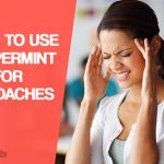 How to Use Peppermint Oil for Headaches?