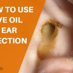 How to Use Olive Oil For Ear Infections?