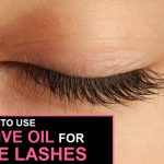 Amazing Benefits of Olive Oil for Eyelashes: How to Use?