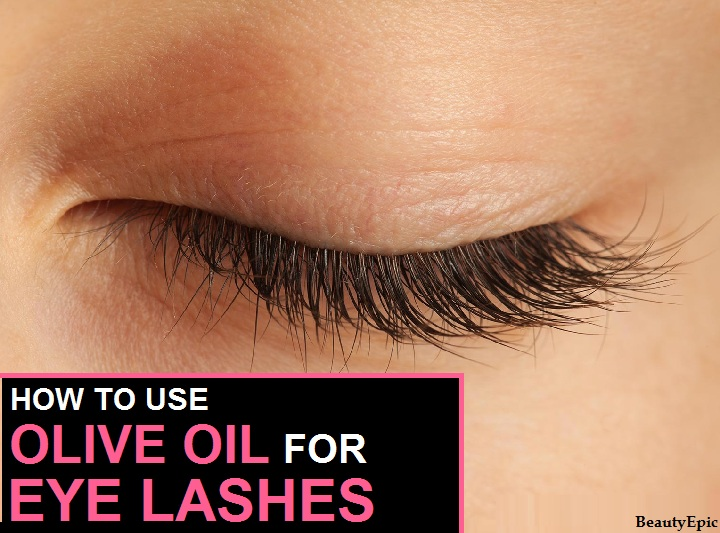 Olive Oil For Eyelashes Benefits And How To Use