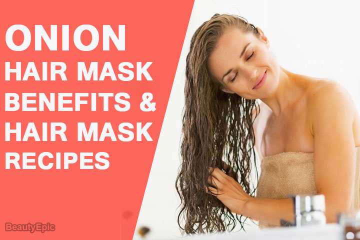 Onion Hair Mask: Benefits and Hair Mask Recipes