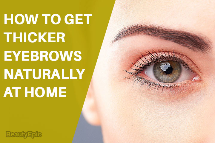 How to Get Thicker Eyebrows Naturally at Home?