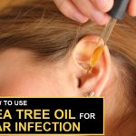 How to Use Tea Tree Oil for Ear Infection?