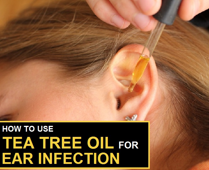 How To Use Tea Tree Oil For Ear Infection