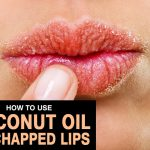 Coconut Oil for Chapped Lips – How Effective Is it?