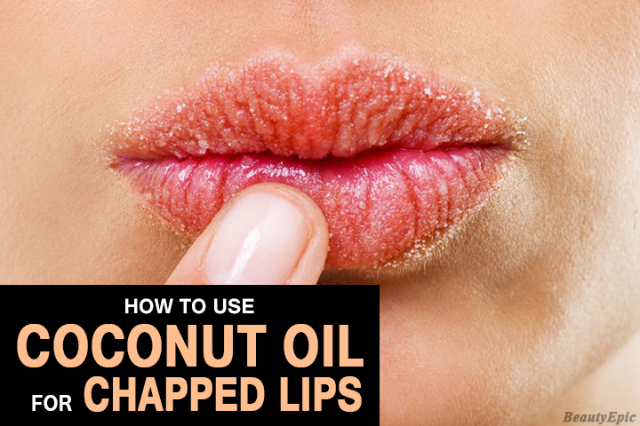 How to Use Coconut Oil for Chapped Lips?