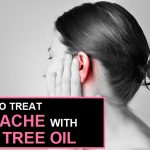 How to Use Tea Tree oil for Earache Relief?
