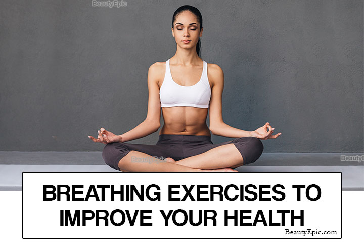 5 Basic Breathing Exercises For A Healthy Life