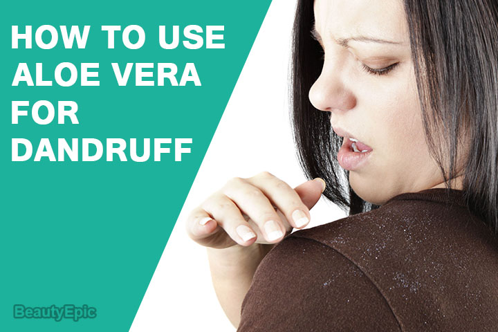 How to Use Aloe Vera for Dandruff?