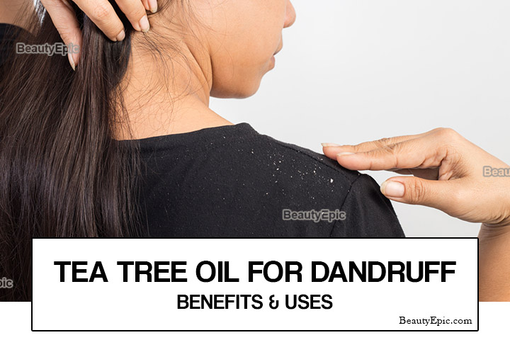 Tea Tree Oil for Dandruff: Uses and Benefits