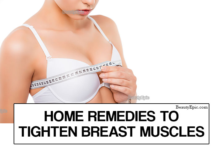 Top 10 Home Remedies to Tighten Breast Muscles Naturally