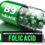 10 Unexpected Side Effects of Consuming Too Much Folic Acid You Should Be Aware Of