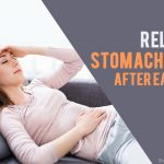 How to Relieve Stomach Pain After Eating?