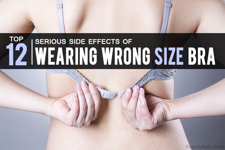 Top 12 Serious Side effects of Wearing Wrong Size Bra You Need To Know Before Shopping
