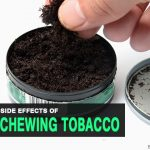 6 Side Effects Of Chewing Tobacco You Should Know