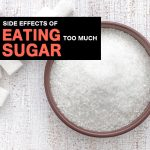 6 Dangerous Side Effects Of Eating Too Much Sugar