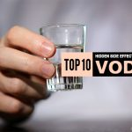 Top 10 Hidden Vodka Side Effects Need to Know Before Drink
