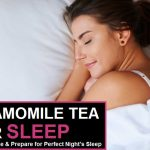 Chamomile Tea for Sleep – How to Take & Prepare for Perfect Night's Sleep