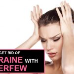 4 Easy Ways to Get Rid of a Migraine Fast With Feverfew