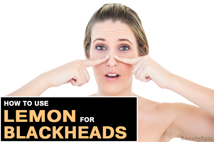 4 Easy Ways to Get Rid of Blackheads Quickly with Lemon